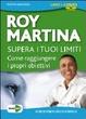Cover of Supera i tuoi limiti. Come raggiungere i tuoi obiettivi. DVD. Con libro. Cofanetto