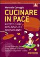 Cover of Cucinare in pace. Ricette e idee ecologiche e nonviolente
