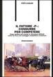 Cover of Il fattore «p»: condurre per competere