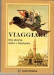Cover of Viaggiare tra Storia Mito e Fantasia