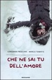Cover of Che ne sai tu dell'amore
