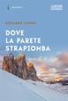 Cover of Dove la parete strapiomba