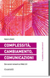 Cover of Complessità, cambiamento, comunicazioni