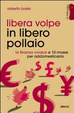 Cover of Libera volpe in libero pollaio