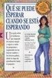 Cover of Qué Se Puede Esperar Cuando Se Está Esperando