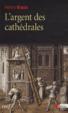 Cover of L'argent des cathédrales