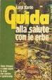 Cover of Guida alla salute con le erbe