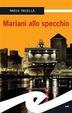 Cover of Mariani allo specchio