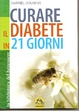 Cover of Guarire il diabete in 21 giorni