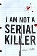 Cover of I Am Not A Serial Killer