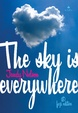 Cover of The sky is everywhere