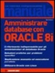 Cover of Amministrare database con Oracle 8i