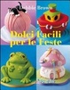 Cover of Dolci facili per le feste