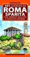 Cover of 101 luoghi di Roma sparita che avresti voluto e dovuto vedere
