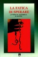 Cover of La fatica di sperare