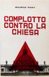 Cover of Complotto contro la Chiesa