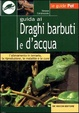 Cover of Guida ai draghi barbuti e d'acqua
