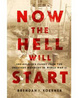 Cover of Now the Hell Will Start