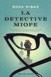 Cover of La detective miope