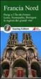 Cover of Francia nord. Parigi e l'Île-de-France, Loira, Normandia, Bretagna, le regioni dei grandi vini