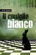 Cover of Il coniglio bianco