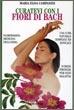 Cover of Curatevi con i fiori di Bach