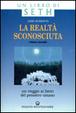 Cover of La realtà sconosciuta / Nel mondo delle realtà possibili