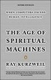 Cover of The Age of Spiritual Machines: When Computers Exceed Human Intelligence