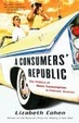 Cover of A Consumers' Republic