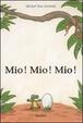 Cover of Mio! Mio! Mio!