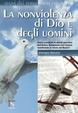 Cover of La non violenza di Dio e degli uomini