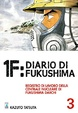 Cover of 1F: Diario di Fukushima vol. 3