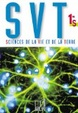 Cover of SVT, sciences de la vie et de la terre, 1re S