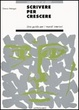 Cover of Scrivere per crescere