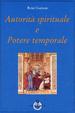 Cover of Autorità spirituale e potere temporale
