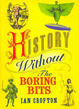 Cover of History Without the Boring Bits