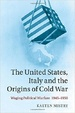 Cover of The United States, Italy and the Origins of Cold War