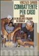 Cover of Combattente per caso