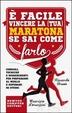 Cover of È facile vincere la (tua) maratona se sai come farlo