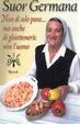 Cover of Non di solo pane... MA ANCHE DI GHIOTTONERIE VIVE L'UOMO