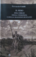Cover of Il nero dell'oblio della violenza e della ragione di Stato