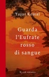 Cover of Guarda l'Eufrate rosso di sangue