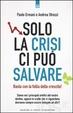 Cover of Solo la crisi ci può salvare