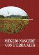Cover of Meglio nascere con l'erba alta