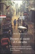 Cover of Bypass al cuore di Calcutta