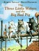 Cover of The Three Little Wolves and the Big Bad Pig