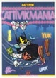 Cover of Cattivikmania