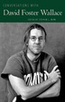 Cover of Conversations with David Foster Wallace