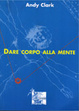 Cover of Dare corpo alla mente