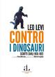Cover of Contro i dinosauri